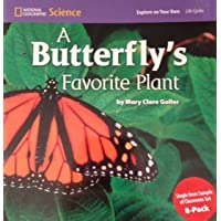 National Geographic Science 1-2 (Life Science: Life Cycles): Explore on Your Own: A Butterfly's Favorite Plant