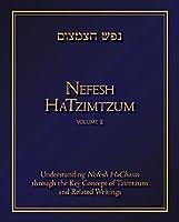 Nefesh Hatzimtzum: Understanding Nefesh Hachaim Through the Key Concept of Tzimtzum and Related Writings