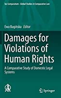 Damages for Violations of Human Rights: A Comparative Study of Domestic Legal Systems (Ius Comparatum - Global Studies in Comparative Law)