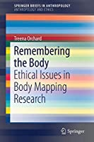 Remembering the Body: Ethical Issues in Body Mapping Research (SpringerBriefs in Anthropology)