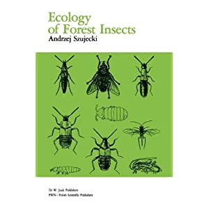 Ecology of Forest Insects (Series Entomologica)