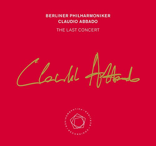 クラウディオ・アバド ~ ザ・ラスト・コンサート (THE LAST CONCERT / Berliner Philharmoniker | Claudio Abbado) [2SACD Hybrid] [Live Recording] [輸入盤] [日本語帯・解説・歌詞対訳付]