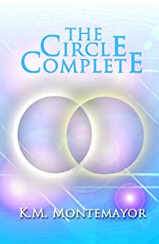 The Circle Complete by [Montemayor, K.M.]