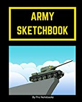 Army Sketchbook: Blank Unlined Paper For Sketching, Drawing, Doodling, Army Military Design (Military Sketchbooks)