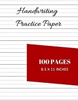 Handwriting Practice Paper: Notebook With 100 Dotted Lined Blank Worksheets For Students Adults And Teens To Write In (8.5 x 11 Inches)