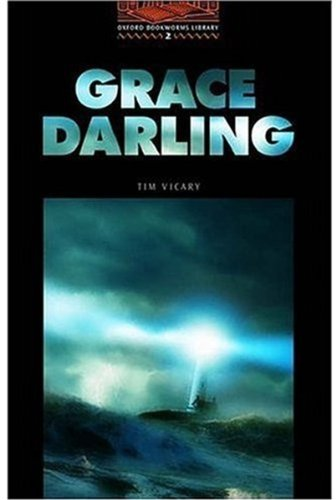 Grace Darling (oxford Bookworms Library 2)の詳細を見る