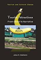 Tourist Attractions: From Object to Narrative (Tourism and Cultural Change)