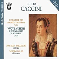 Caccini: Madrigals & Arias, Vol. 2