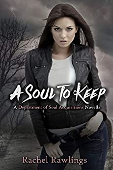 Soul To Keep: A Department Of Soul Acquisitions Novella by [Rawlings, Rachel]