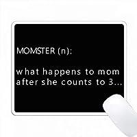 Momster、彼女は3に数えた後、ママに何が起こるか PC Mouse Pad パソコン マウスパッド
