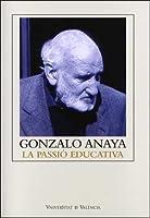 Gonzalo Anaya : la passió educativa