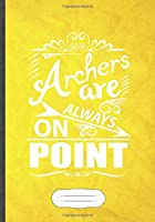 Archers Are Always on Point: Archery Blank Lined Notebook/ Journal, Writer Practical Record. Dad Mom Anniversay Gift. Thoughts Creative Writing Logbook. Fashionable Vintage Look 110 Pages B5