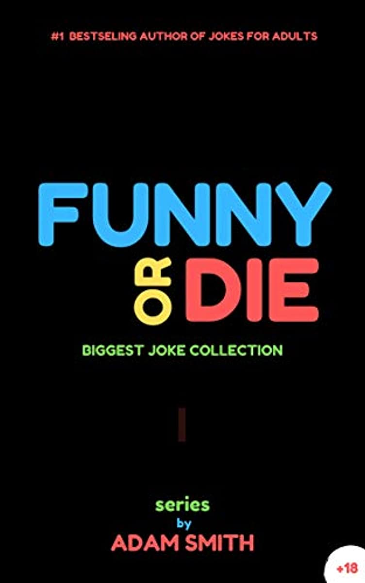 Funny or Die: (best adult jokes, hilarious jokes, biggest collection of jokes, dirty jokes) (FoD Book 1) (English Edition)