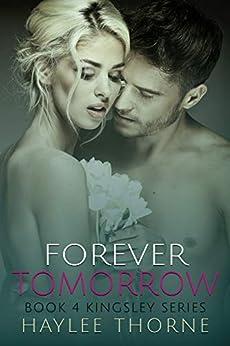 Forever Tomorrow (Kingsley series Book 4) by [Thorne, Haylee]