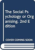 The Social Psychology or Organising. 2nd Edition