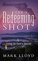 The Redeeming Shot: Finding the Truth in Thailand