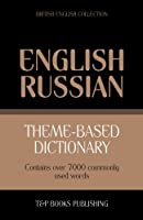 Theme-Based Dictionary British English-Russian - 7000 Words