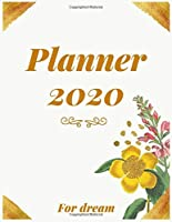 Planner 2020 for dream: Jan 1, 2020 to Dec 31, 2020 : Weekly & Monthly Planner + Calendar Views (2020 Pretty Simple Planners)