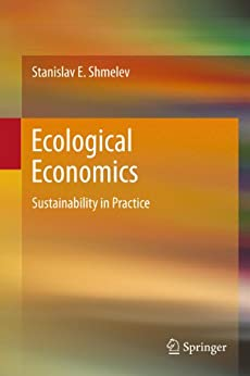Ecological Economics: Sustainability in Practice by [Shmelev, Stanislav E.]