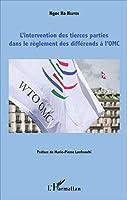 L'intervention des tierces parties dans le règlement des différends à l'OMC