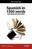 Spanish in 1500 Words: Vocabulary Builder : Level 1/Elementary