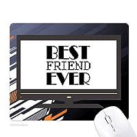 これまでに最高の友人の引用 ノンスリップラバーマウスパッドはコンピュータゲームのオフィス