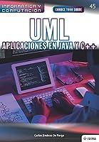 Conoce todo sobre UML. Aplicaciones en Java y C++ (Colecciones ABG Informática y Computación)