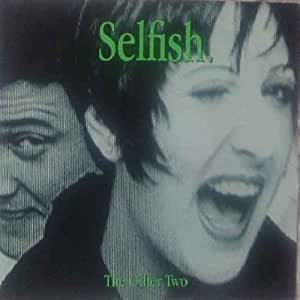 "Selfish - Other Two, The 7"" 45"