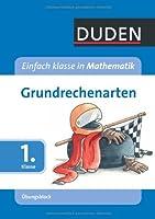Einfach Klasse in Mathematik - Grundrechenarten 1. Klasse - Uebungsblock