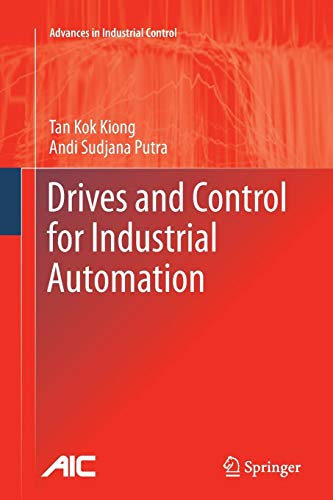 Download Drives and Control for Industrial Automation (Advances in Industrial Control) 1447126068