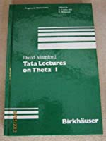 Tata Lectures on Theta I (Progress in Mathematics)