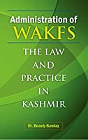 Administration of Wakfs: The Law and Practice in Kashmir [Hardcover] Beauty Banday