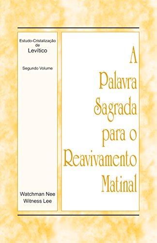 A Palavra Sagrada para o Reavivamento Matinal - Estudo-Cristalização de Levítico, Volume 2 (Portuguese Edition)