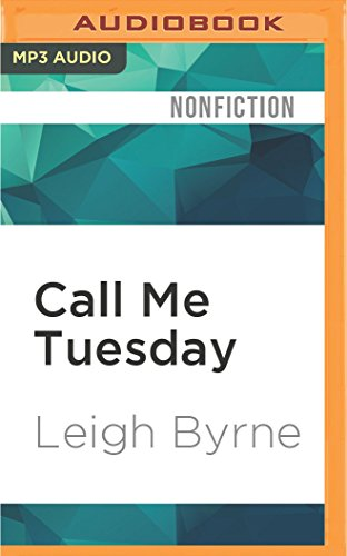 Download Call Me Tuesday: Based on a True Story 152266033X