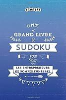 Le plus grand livre de Sudoku pour les entrepreneurs de pompes funèbres