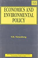 Economics and Environmental Policy (New Horizons in Environmental Economics)