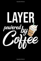 Layer Powered by Coffee: Christmas Gift for Layer | Funny Layer Journal | Best 2019 Christmas Present Lined Journal | 6x9inch 120 pages