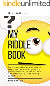 MY RIDDLE BOOK: The riddle book, riddle for the family, brain teaser book, kids riddle, riddles. (English Edition)