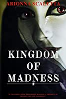 Kingdom Of Madness: Book One Of The Generations Trilogy
