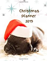 Christmas Planner 2019: Christmas Holiday Daily Planner Cute Christmas Dog Notebook Organiser with Christmas Quotes Gift Planner Address Book Tracker, Shopping List Christmas Notebook 3 Months Chaos Coordinator Student Planner