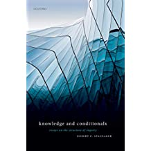 Knowledge and Conditionals: Essays on the Structure of Inquiry