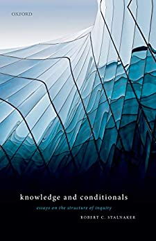 Knowledge and Conditionals: Essays on the Structure of Inquiry by [Stalnaker, Robert C.]