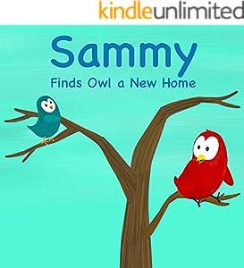 Sammy Finds Owl a New Home (Sammy Bird Series) (English Edition)