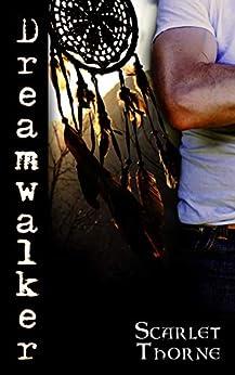 [Thorne, Scarlet]のDreamwalker: An Erotic Apache Shaman Short Story (English Edition)