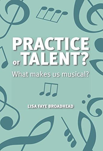 Practice or Talent?: What makes us musical? (English Edition)