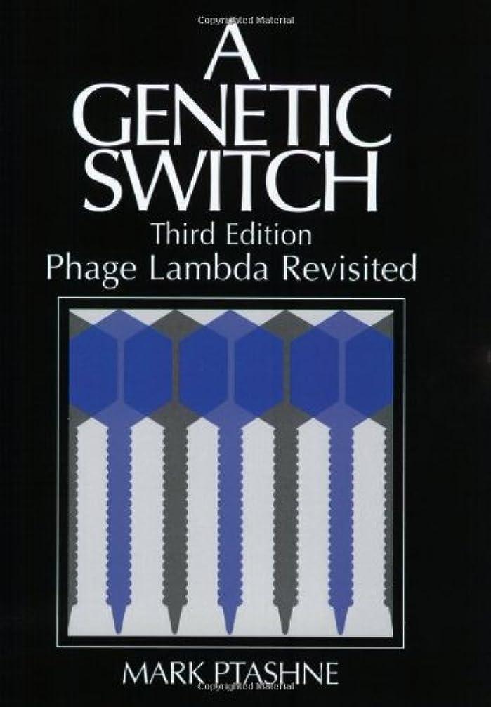 区書誌遮るGenetic Switch: Phage Lambda Revisited (Ptashne, a Genetic Switch)