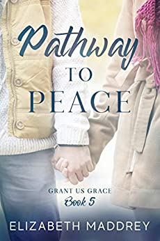 Pathway to Peace (Grant Us Grace Book 5) by [Maddrey, Elizabeth]
