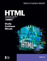 Html: Complete Concepts And Techniques (Shelly Cashman Series)