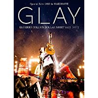 GLAY Special Live 2013 in HAKODATE GLORIOUS MILLION DOLLAR NIGHT Vol.1 LIVE DVD DAY 2~真夏の豪雨篇~
