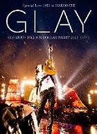 GLAY Special Live 2013 in HAKODATE GLORIOUS MILLION DOLLAR NIGHT Vol.1 LIVE DVD DAY 2~真夏の豪雨篇~(7.28公演収録)(一時的に在庫切れですが、商品が入荷次第配送します。配送予定日がわかり次第Eメールにてお知らせします。商品の代金は発送時に請求いたします。)